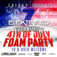"""Elektrified 7"" ~ Freakshow: 4th of July Foam Party 