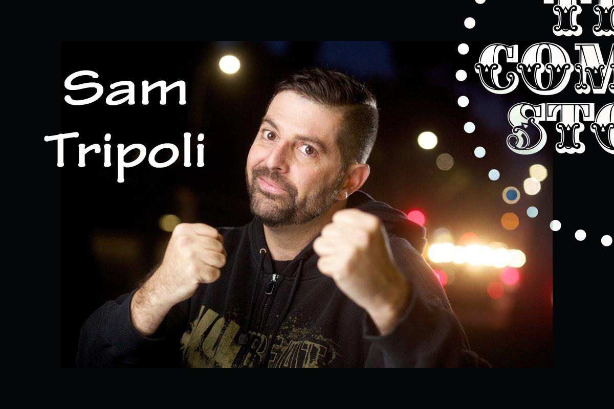 Sam Tripoli - Saturday - 7:30pm