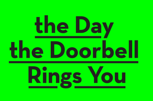 The Day The Doorbell Rings You