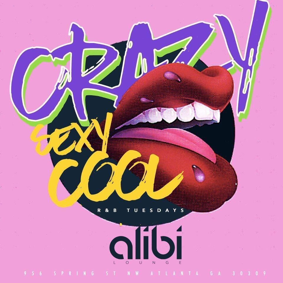 Crazy, Sexy, Cool ( RNB Tuesdays at Alibi).
