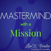 Mastermind With A Mission ~ Step Into Your Power
