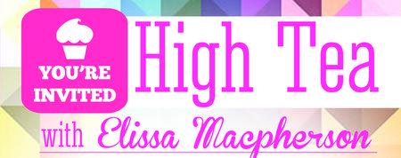 High Tea with Elissa Macpherson