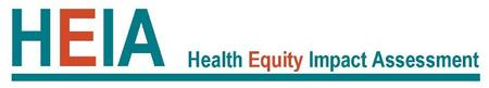 Using Health Equity Impact Asessment (HEIA) in...