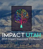 IMPACT UTAH 2015: A Purpose Investor Network Conference