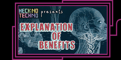 Heck No Techno: Explanation of Benefits