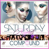 AG Entertainment Presents :: Compound Saturday Nights::...