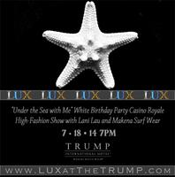 """LUX at The TRUMP """"Under the Sea with Me"""" White..."""