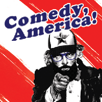 Comedy America! July 4th!