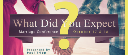 What Did You Expect? Marriage Conference by Paul Tripp