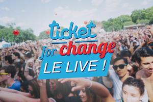 Ticket for Change : le Live !