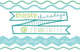 Thirsty Thursdays at Community