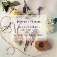 Afternoon Delight: Play with Flowers