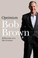 "Bob Brown In Conversation about his book ""Optimism"""