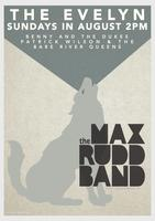 The Max Rudd Band EVELYN RESIDENCY - Sundays in August