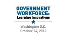 2012 Government Workforce: Learning Innovations Conference