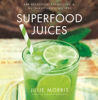Meet Superfood Expert, Julie Morris, for a Juicing...