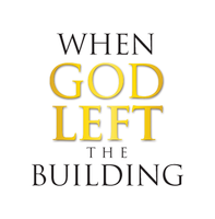 When God Left the Building- Scottsdale