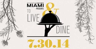 MIAMI Magazine Presents To Live & Dine
