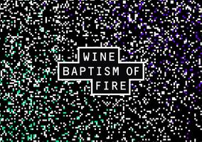 *TRADE ONLY* WINE: BAPTISM OF FIRE Preview Tasting &...