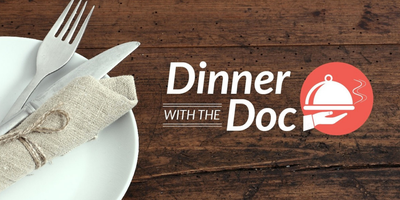 Dinner with the Doc (November)