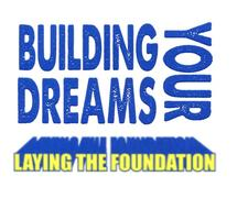 Building Your Dreams Laying the Foundation logo