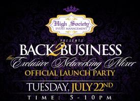 """Back 2 Business"" The EXCLUSIVE Networking Mixer!"