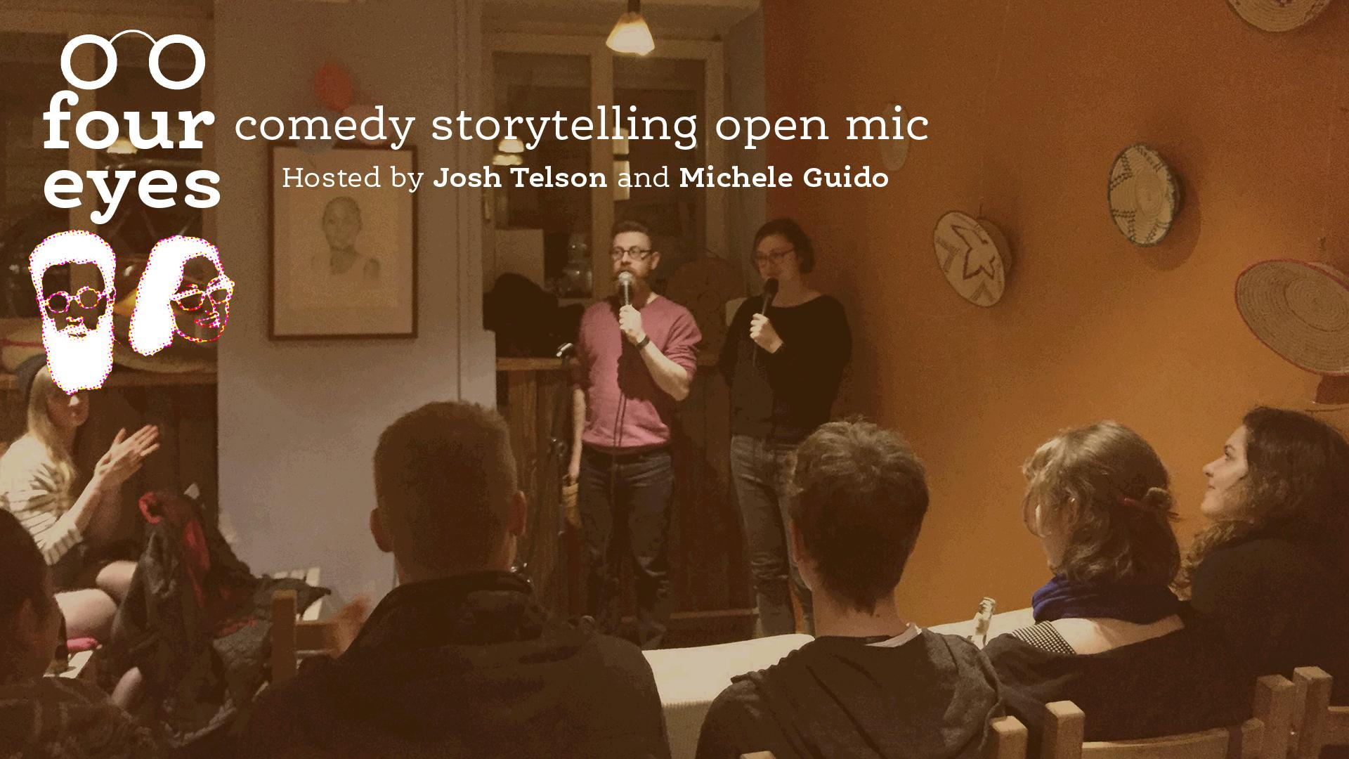 Four Eyes - Comedy Storytelling Open Mic!