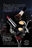 MakeUp & Martini Mixer II: One Day Half Off Sale!!!