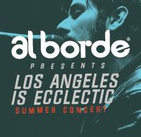 Al Borde - Los Angeles is Ecclectic Summer Concert