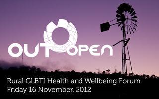 OUTintheOPEN Rural GLBTIQ Health/Wellbeing Forum (&...