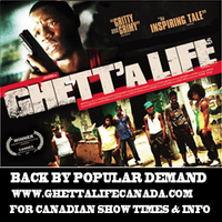 GHETT'A LIFE the movie Toronto screening October 20 |...