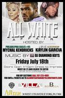THE ALL WHITE AFFAIR, Hosted by Mychal Kendricks &...