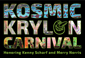 Kosmic Krylon Carnival Honoring Kenny Scharf and Merry ...
