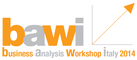 Business Analysis Workshop Italy - BAWI - 2014