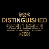 Distinguished Gentlemen: Honoring The Gentlemen Making...