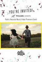 TELUS Presents: Public Records Music Video Premiere...