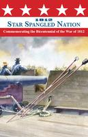 Exhibit Opening: 1812 Star Spangled Nation
