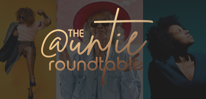 ART: The Auntie Roundtable