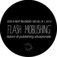 WORKSHOP FLASH MOBLISHING | Less is Next Reloaded |...