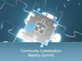Community Collaboration Reentry Summit