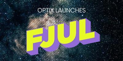 FJUL @ OPTIX - Launch Party