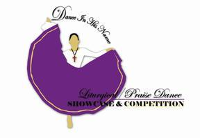 """""""Dance In His Name"""" Liturgical Showcase & Competition..."""