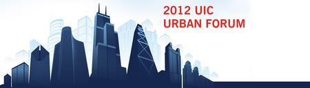 2012 UIC Urban Forum: Metropolitan Resilience in a...