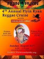 4th Annual Flyin Ryan Reggae Cruise Sponsored by...