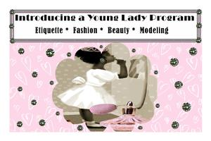 Introducing a Young Lady Program