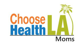 Choose Health LA Moms Open House