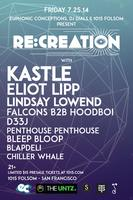 RE:CREATION ft KASTLE, ELIOT LIPP, LINDSAY LOWEND,...