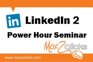 LinkedIn 2 Tips & Strategy Power Hour