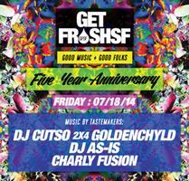GET FRESH SF 5yr Anniversary : DJ As-Is (L.A.),...