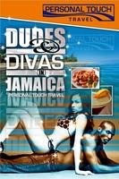 Dudes & Divas in Jamaica